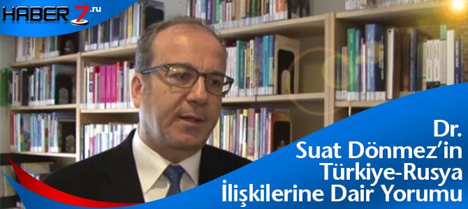 Dr-Suat-Donmezin-Turkiye-Rusya-iliskilerine-Dair-Yorumu