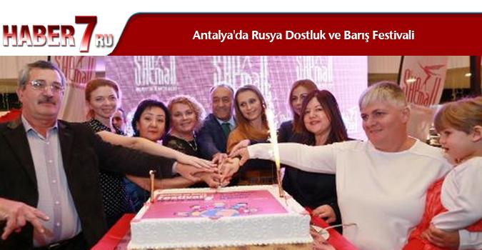 Antalya'da Rusya Dostluk ve Barış Festivali
