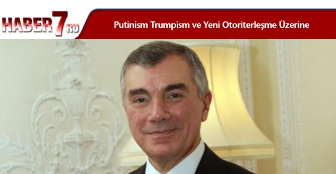 Putinism Trumpism ve Yeni Otoriterleşme Üzerine