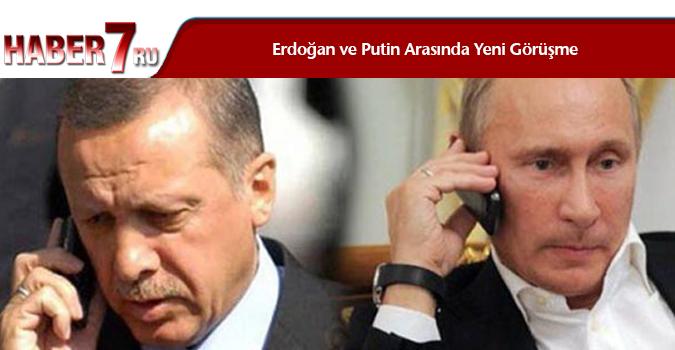 Erdoğan ve Putin Arasında Yeni Görüşme